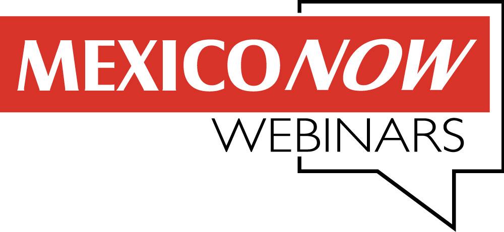 MEXICONOW Webinars