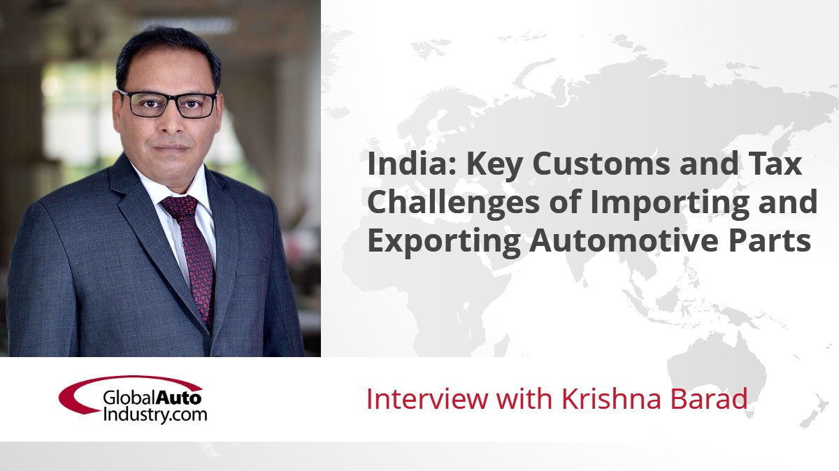 India: Key Customs and Tax Challenges of Importing and Exporting Automotive Parts